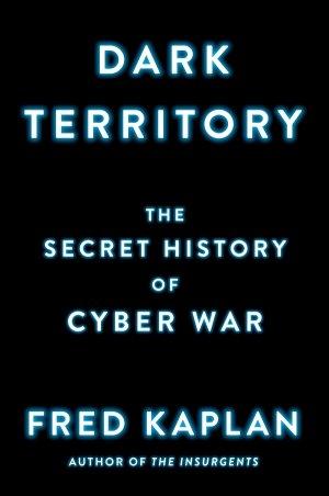 "Закулисная история кибервойны: ""Dark Territory. The Secret History of Cyber War"""